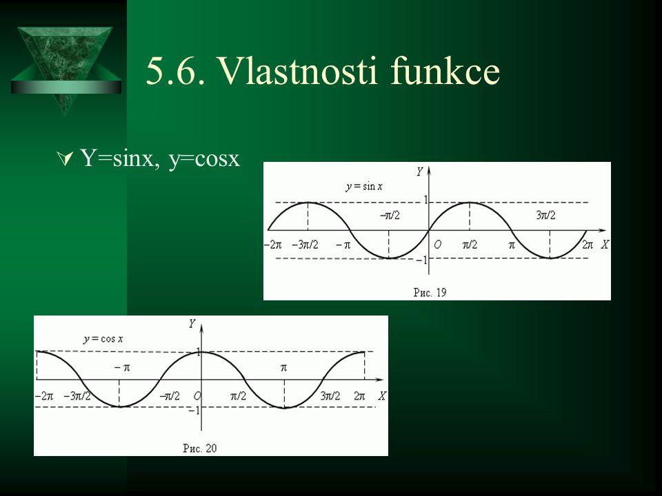 5.6. Vlastnosti funkce  Y=sinx, y=cosx
