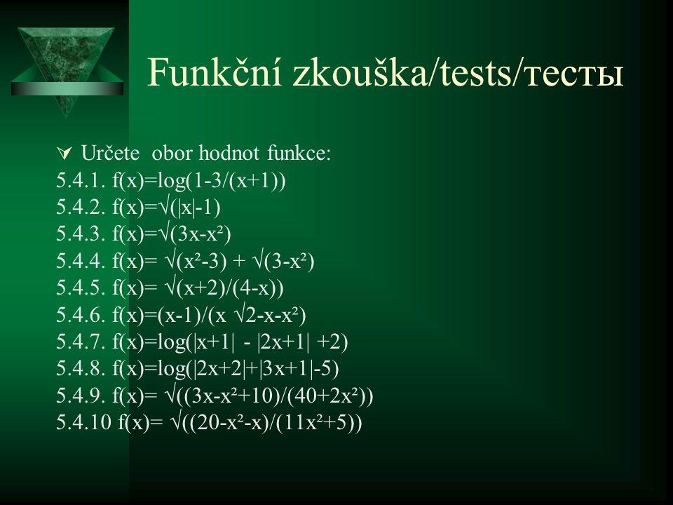 Funkční zkouška/tests/тесты  Určete obor hodnot funkce: 5.4.1.