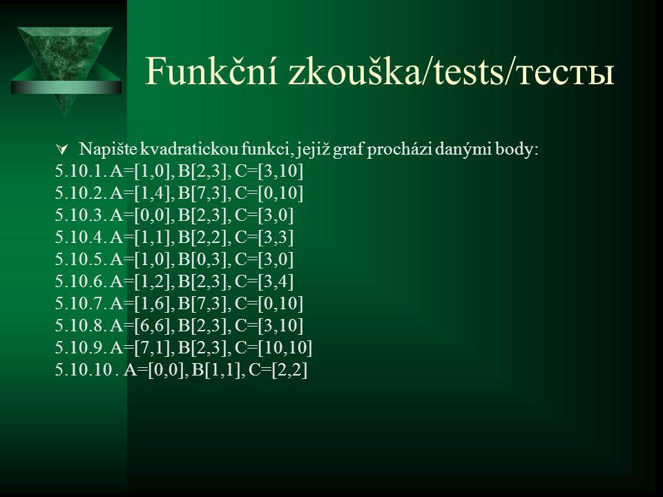 Funkční zkouška/tests/тесты  Napište kvadratickou funkci, jejiž graf procházi danými body: 5.10.1.