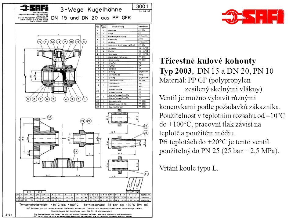 Dvoucestné kulové kohouty Typ 1003, provedení UNION DN 25 až DN 50, PN 10 Materiál: PP GF (polypropylen zesílený skelnými vlákny) Ventil je možno vybavit různými koncovkami podle požadavků zákazníka.