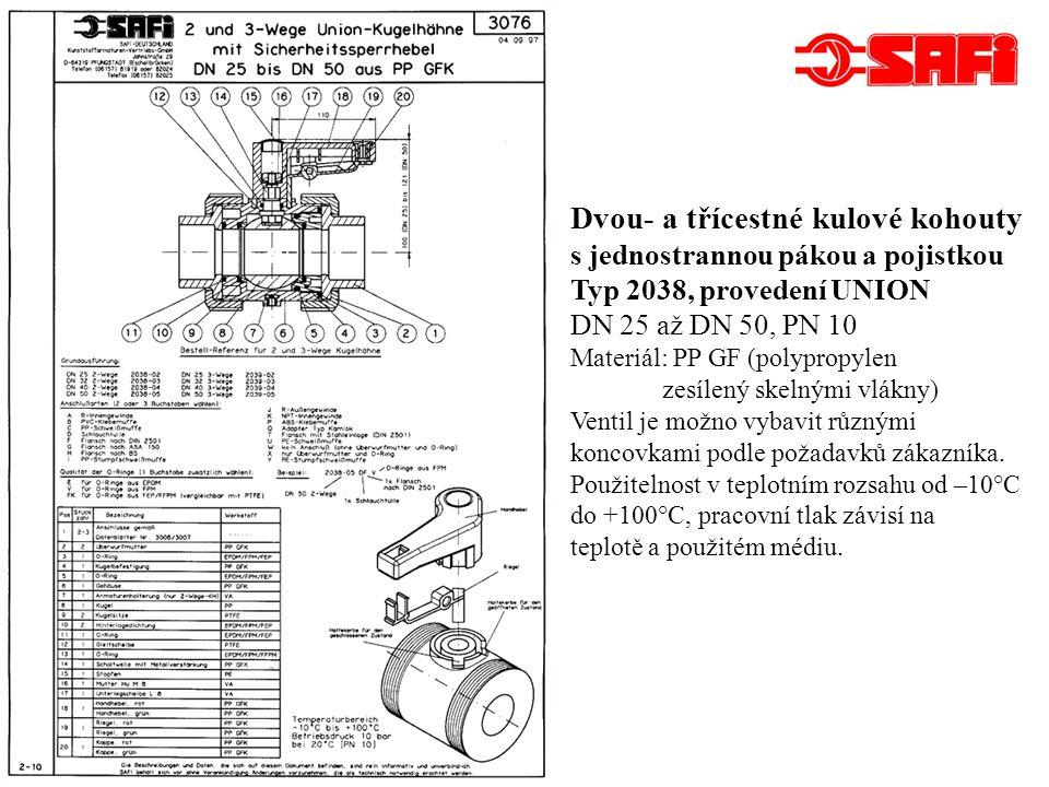 Dvoucestné kulové kohouty Typ 2014 DN 15 a DN 20, PN 10 Materiál: PP GF (polypropylen zesílený skelnými vlákny) Ventil je možno vybavit různými koncovkami podle požadavků zákazníka.