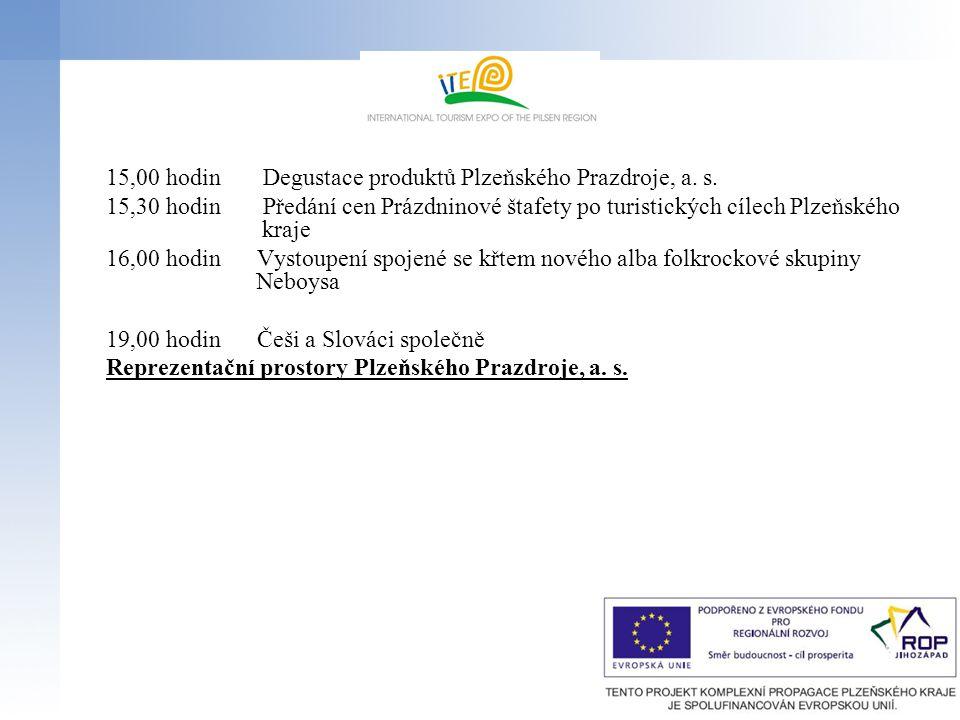 15,00 hodin Degustace produktů Plzeňského Prazdroje, a. s. 15,30 hodin Předání cen Prázdninové štafety po turistických cílech Plzeňského kraje 16,00 h