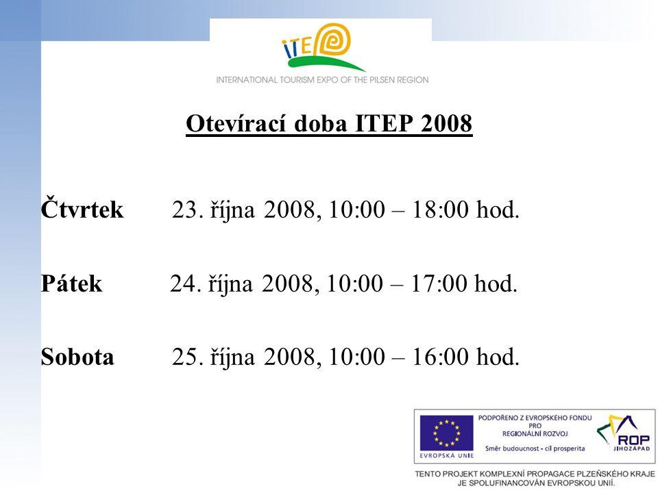 Otevírací doba ITEP 2008 Čtvrtek23. října 2008, 10:00 – 18:00 hod. Pátek 24. října 2008, 10:00 – 17:00 hod. Sobota25. října 2008, 10:00 – 16:00 hod.