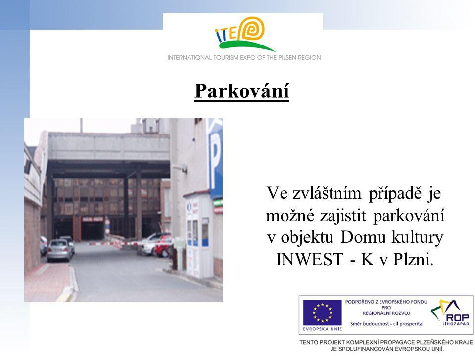 Parkování Ve zvláštním případě je možné zajistit parkování v objektu Domu kultury INWEST - K v Plzni.