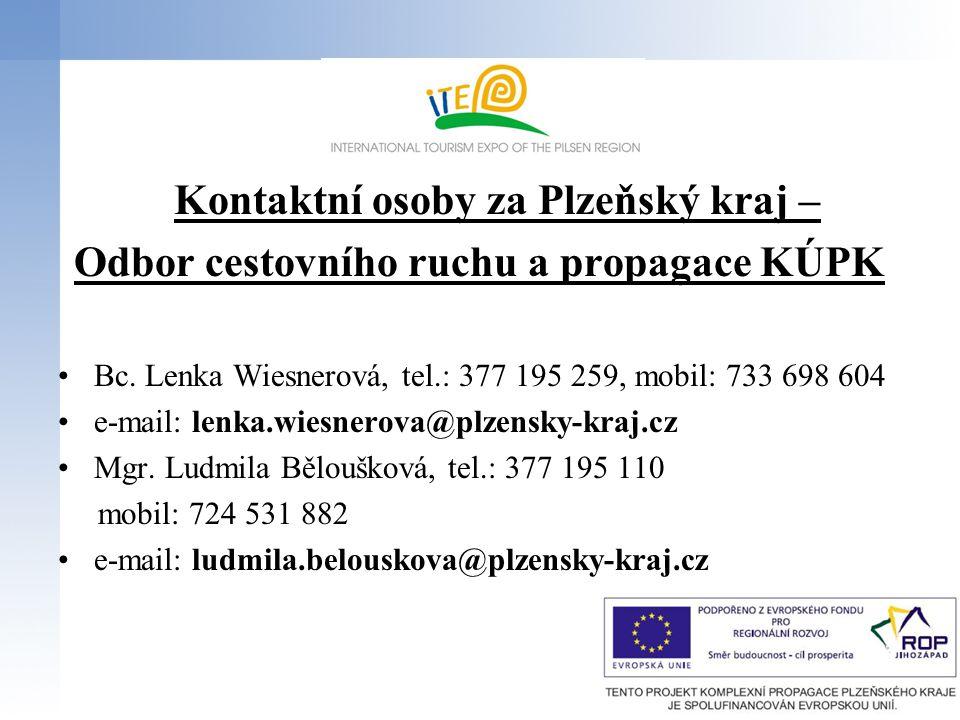 Kontaktní osoby za Plzeňský kraj – Odbor cestovního ruchu a propagace KÚPK Bc. Lenka Wiesnerová, tel.: 377 195 259, mobil: 733 698 604 e-mail: lenka.w