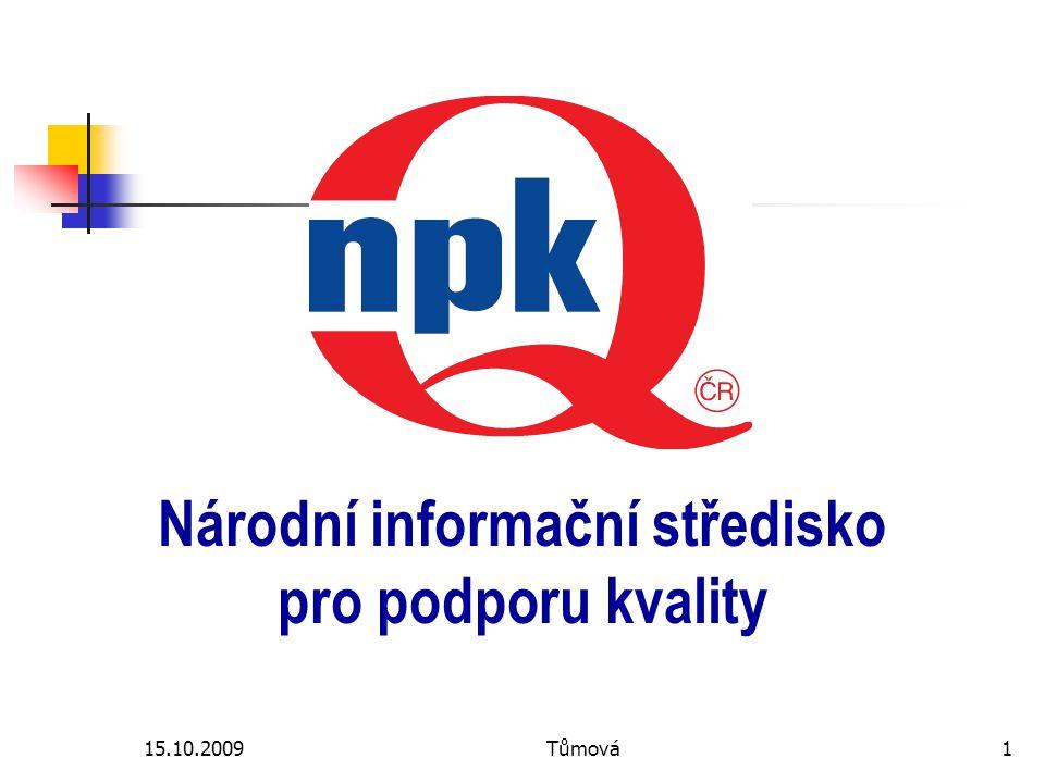 15.10.2009Tůmová1 Národní informační středisko pro podporu kvality