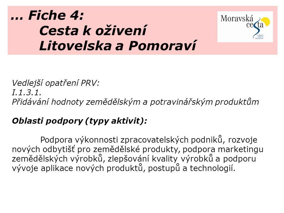 … Fiche 4: Cesta k oživení Litovelska a Pomoraví Vedlejší opatření PRV: I.1.3.1.