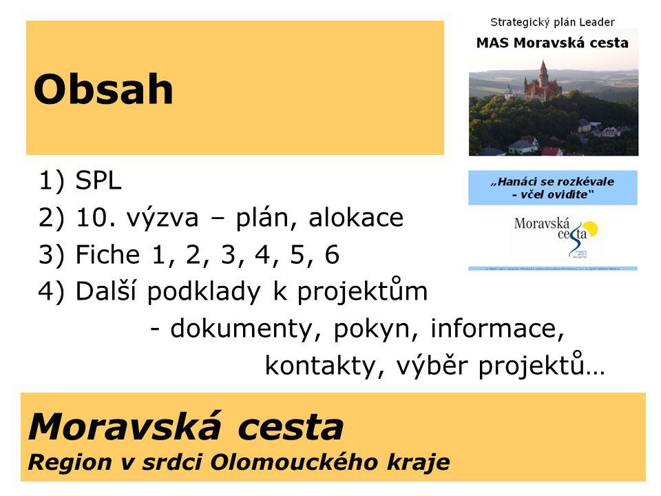 Moravská cesta Region v srdci Olomouckého kraje 1)SPL 2)10.