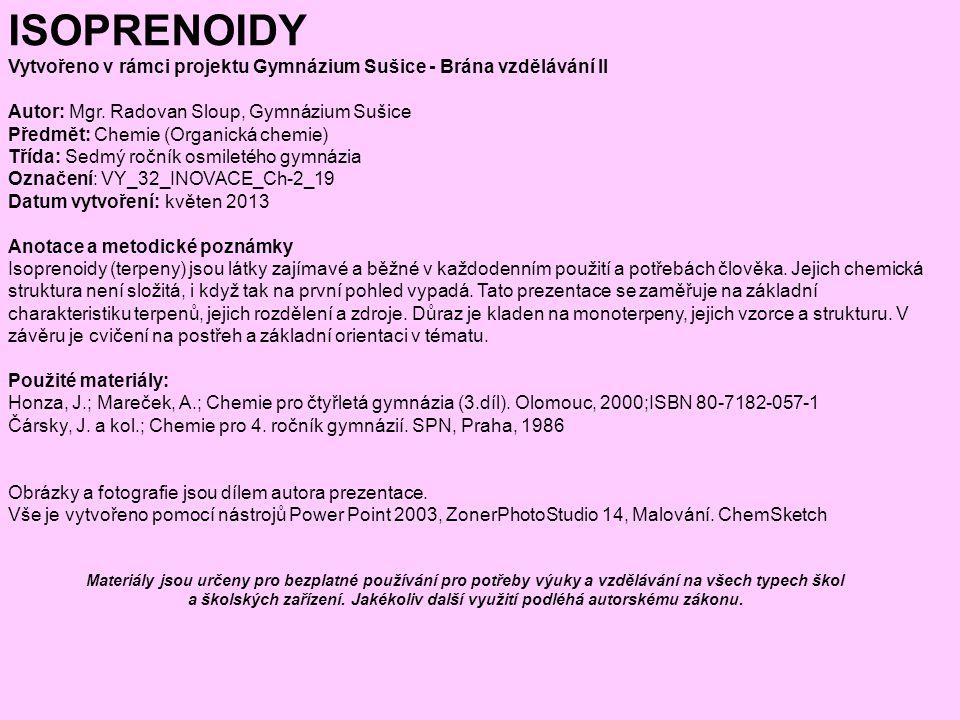 ISOPRENOIDY Vytvořeno v rámci projektu Gymnázium Sušice - Brána vzdělávání II Autor: Mgr.