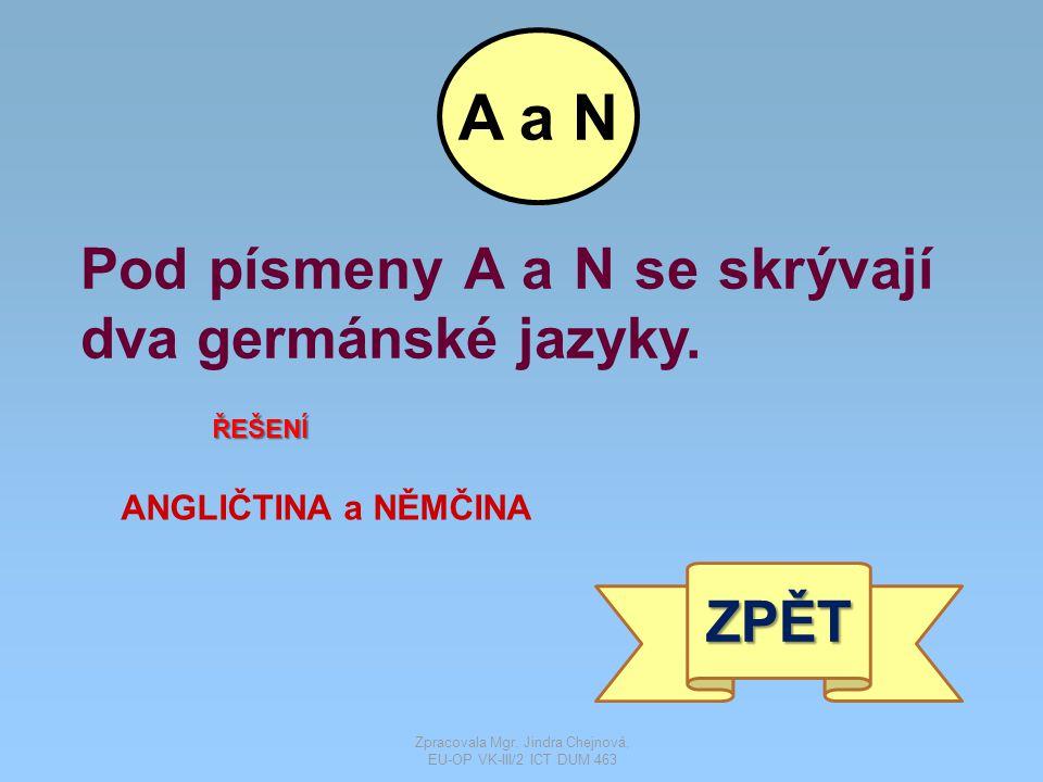 Pod písmeny A a N se skrývají dva germánské jazyky.