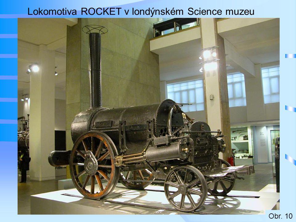 Lokomotiva ROCKET v londýnském Science muzeu Obr. 10