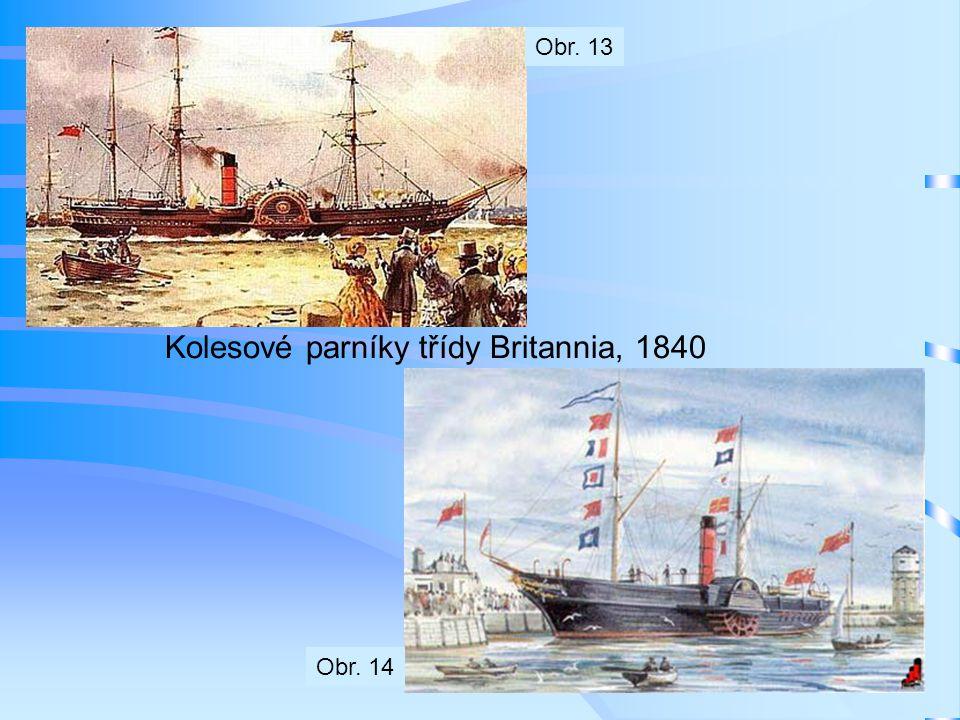 Kolesové parníky třídy Britannia, 1840 Obr. 13 Obr. 14