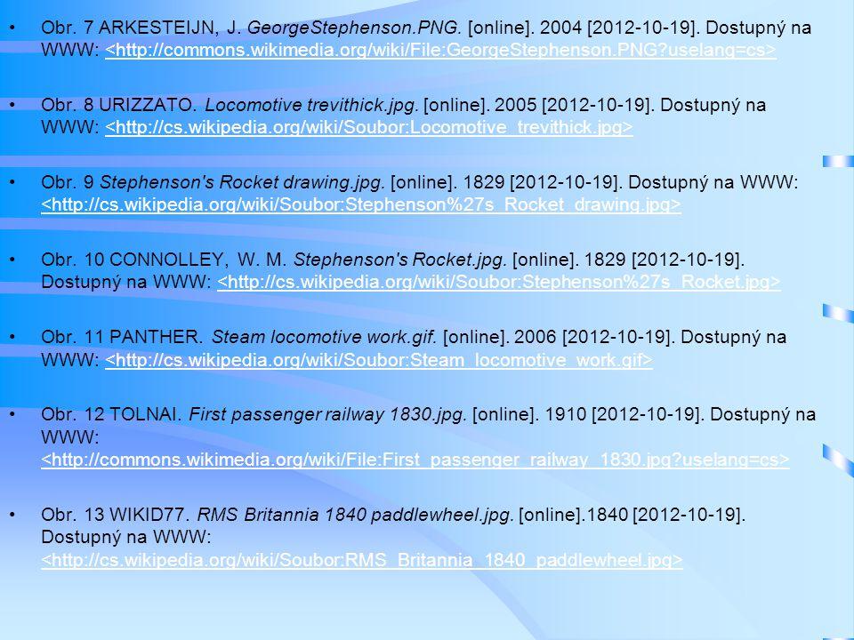 Obr. 7 ARKESTEIJN, J. GeorgeStephenson.PNG. [online]. 2004 [2012-10-19]. Dostupný na WWW: Obr. 8 URIZZATO. Locomotive trevithick.jpg. [online]. 2005 [