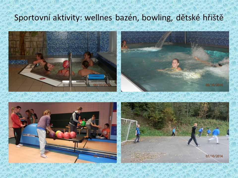 Sportovní aktivity: wellnes bazén, bowling, dětské hřiště
