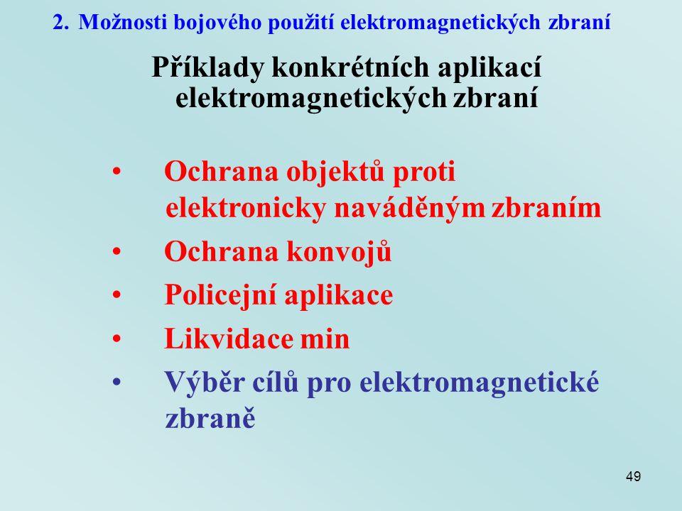49 2.Možnosti bojového použití elektromagnetických zbraní Příklady konkrétních aplikací elektromagnetických zbraní Ochrana objektů proti elektronicky