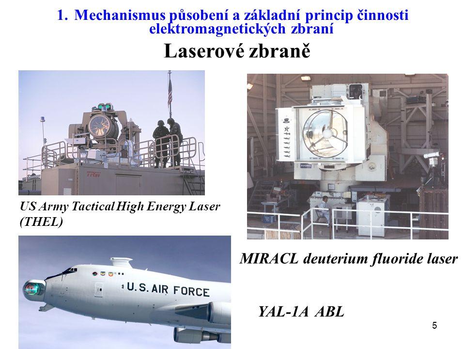 5 Laserové zbraně 1.Mechanismus působení a základní princip činnosti elektromagnetických zbraní YAL-1A ABL US Army Tactical High Energy Laser (THEL) M