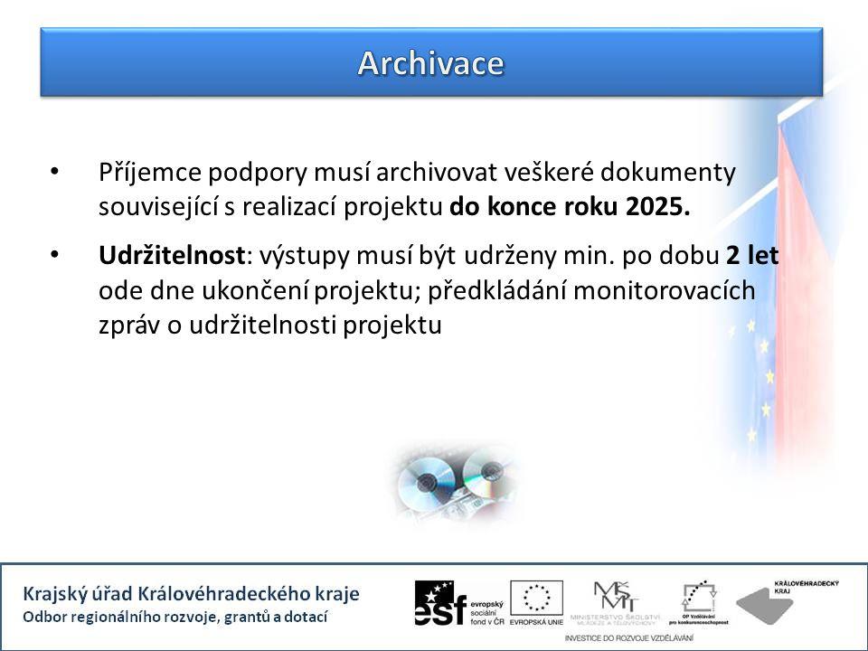 Příjemce podpory musí archivovat veškeré dokumenty související s realizací projektu do konce roku 2025. Udržitelnost: výstupy musí být udrženy min. po