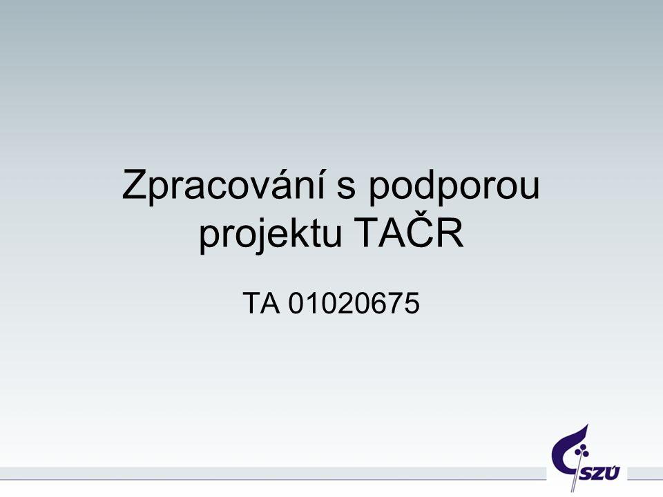 Zpracování s podporou projektu TAČR TA 01020675