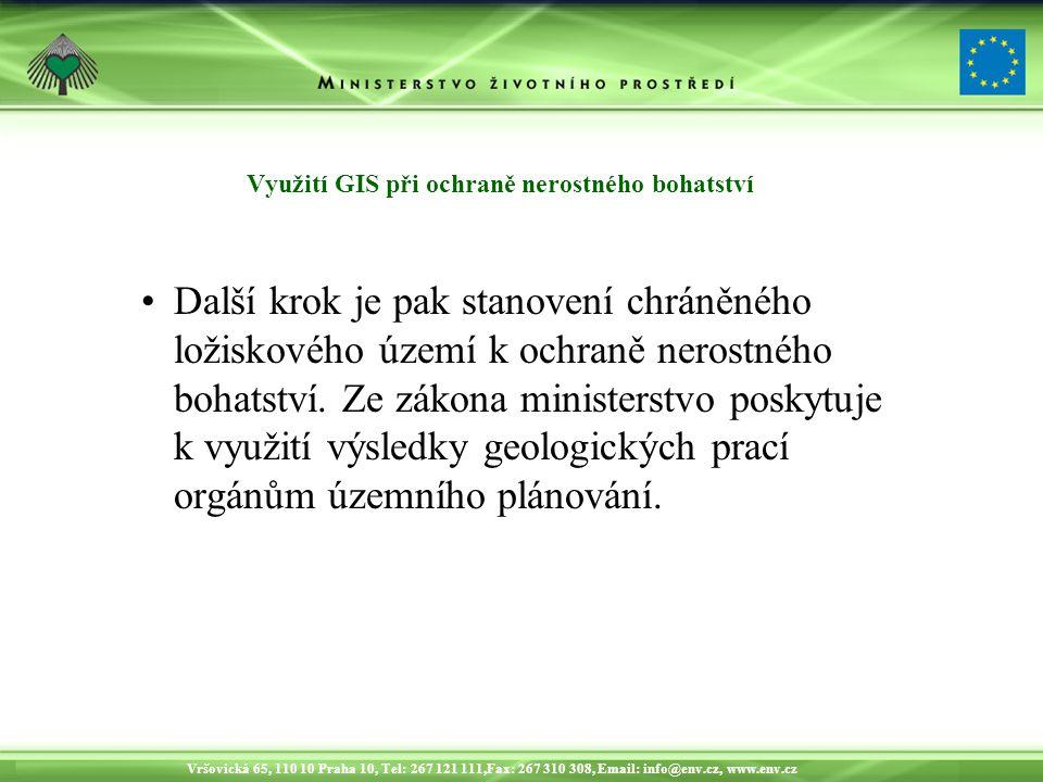 Vršovická 65, 110 10 Praha 10, Tel: 267 121 111,Fax: 267 310 308, Email: info@env.cz, www.env.cz Využití GIS při ochraně nerostného bohatství chráněný