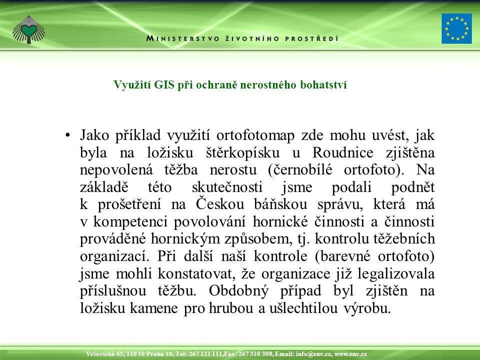 Vršovická 65, 110 10 Praha 10, Tel: 267 121 111,Fax: 267 310 308, Email: info@env.cz, www.env.cz Využití GIS při ochraně nerostného bohatství Jestliže