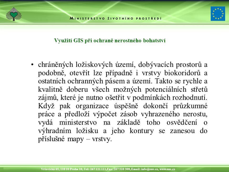 Vršovická 65, 110 10 Praha 10, Tel: 267 121 111,Fax: 267 310 308, Email: info@env.cz, www.env.cz Využití GIS při ochraně nerostného bohatství Uvedené