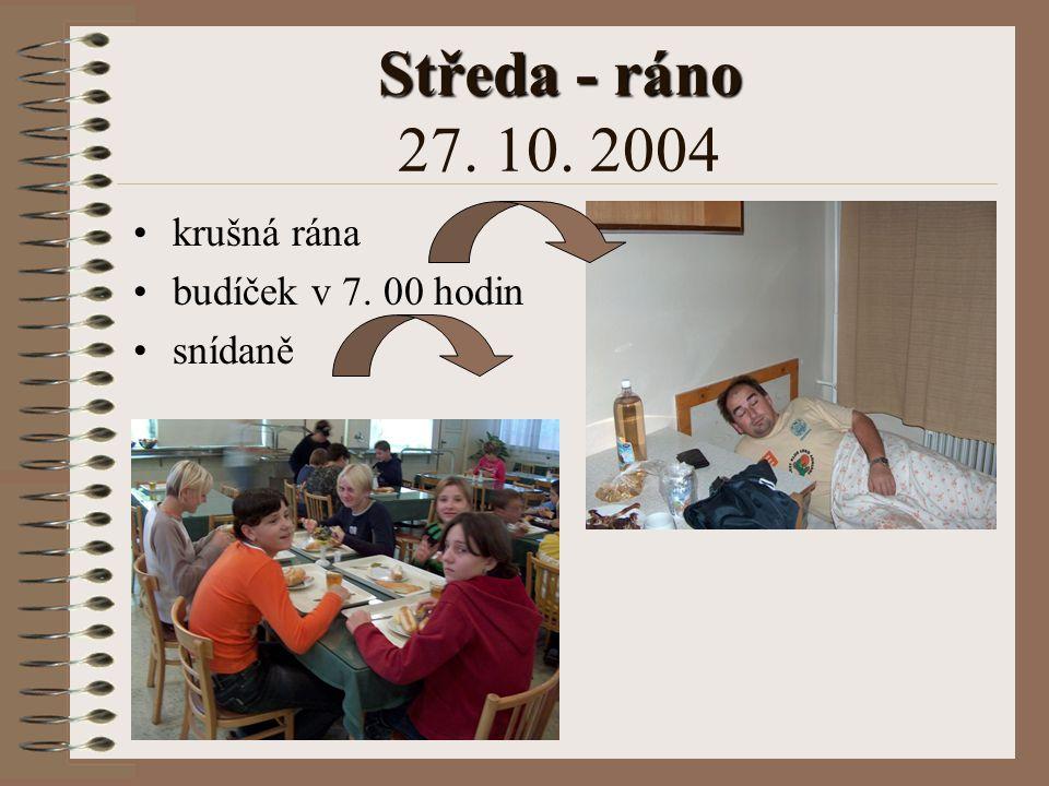 Úterý - večer Úterý - večer 26.10. 2004 příjezd do Vysokého Mýta v 18.