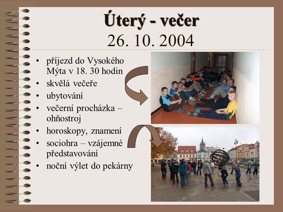 Úterý Úterý 26. 10. 2004 Odjezd: 16. 00 hodin