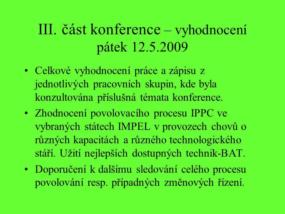 III. část konference – vyhodnocení pátek 12.5.2009 Celkové vyhodnocení práce a zápisu z jednotlivých pracovních skupin, kde byla konzultována příslušn