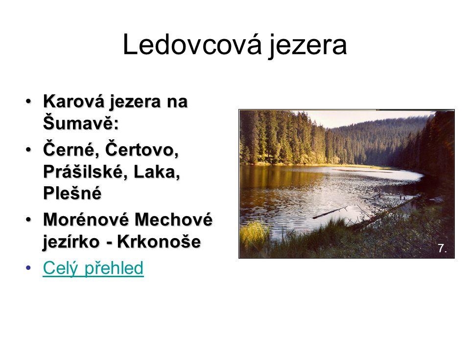 Ledovcová jezera Karová jezera na Šumavě:Karová jezera na Šumavě: Černé, Čertovo, Prášilské, Laka, PlešnéČerné, Čertovo, Prášilské, Laka, Plešné Morén