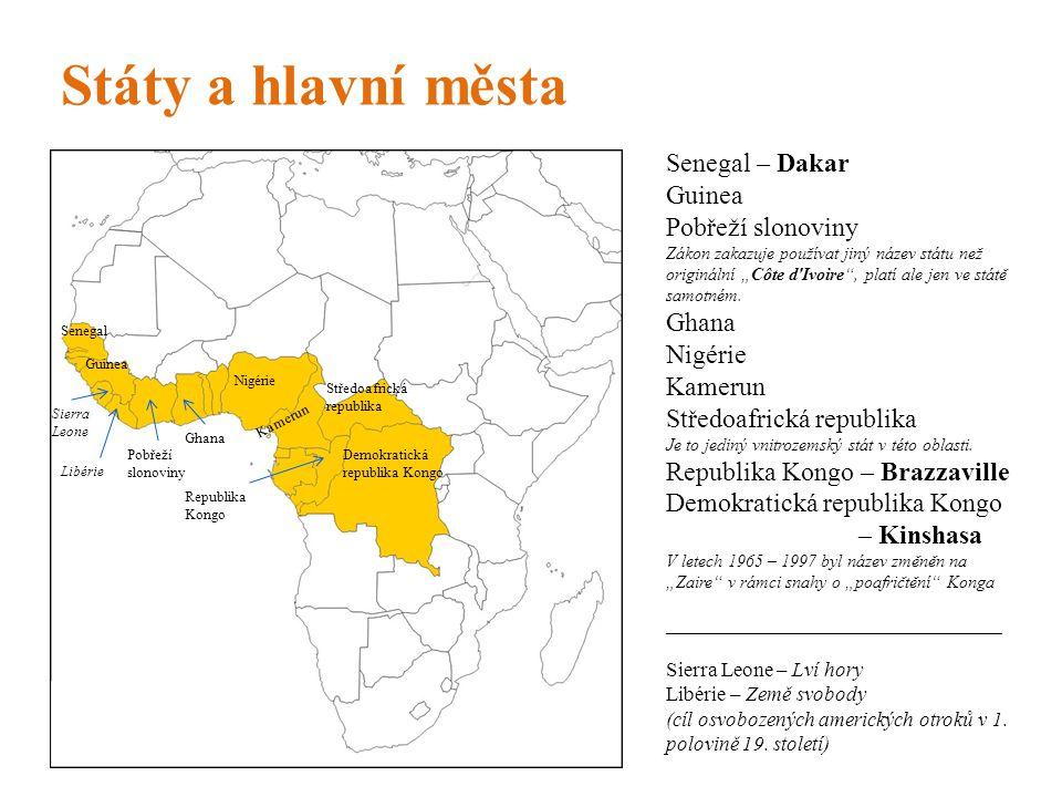 """Státy a hlavní města Senegal – Dakar Guinea Pobřeží slonoviny Zákon zakazuje používat jiný název státu než originální """"Côte d Ivoire , platí ale jen ve státě samotném."""