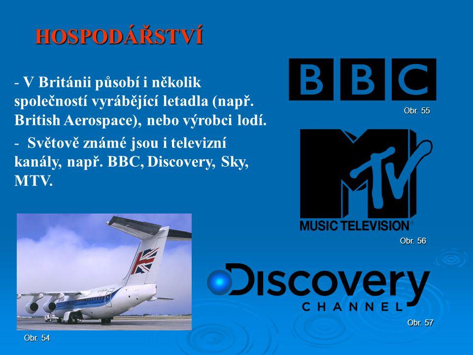 HOSPODÁŘSTVÍ - V Británii působí i několik společností vyrábějící letadla (např. British Aerospace), nebo výrobci lodí. - Světově známé jsou i televiz