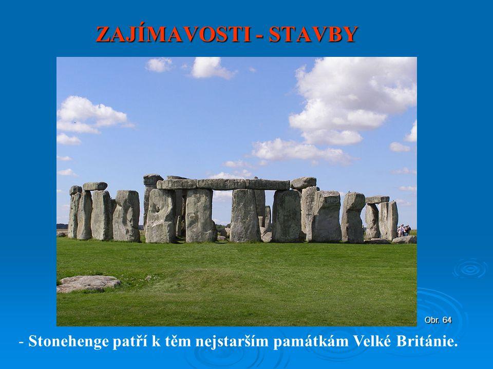 ZAJÍMAVOSTI - STAVBY - Stonehenge patří k těm nejstarším památkám Velké Británie. Obr. 64