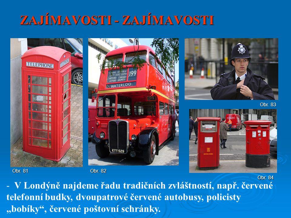 """ZAJÍMAVOSTI - ZAJÍMAVOSTI - V Londýně najdeme řadu tradičních zvláštností, např. červené telefonní budky, dvoupatrové červené autobusy, policisty """"bob"""