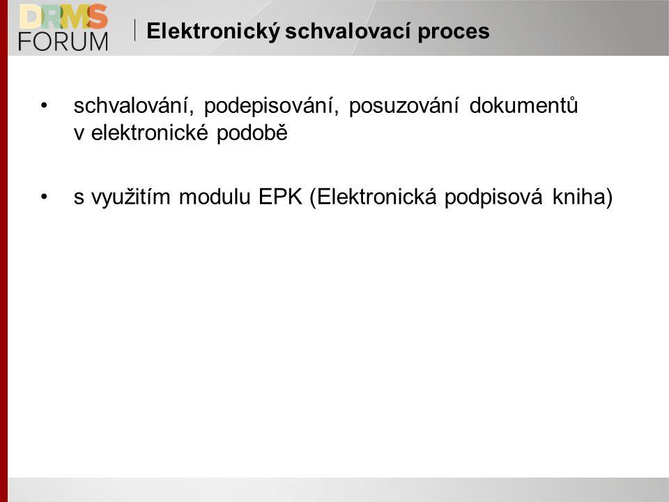 Elektronický schvalovací proces schvalování, podepisování, posuzování dokumentů v elektronické podobě s využitím modulu EPK (Elektronická podpisová kniha)