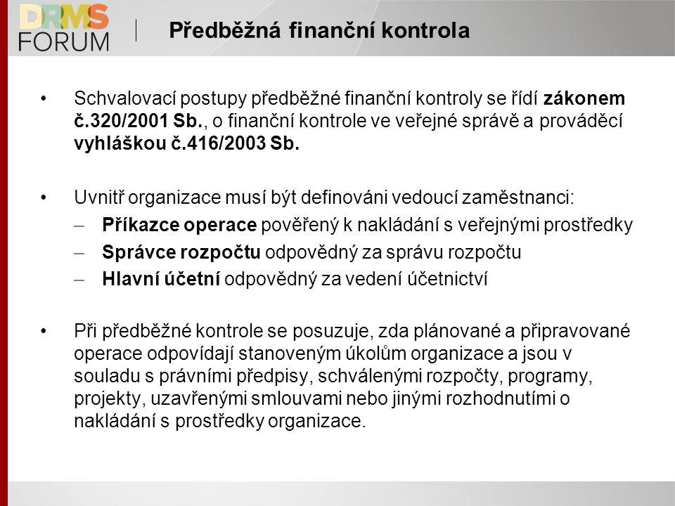 Schvalovací postupy předběžné finanční kontroly se řídí zákonem č.320/2001 Sb., o finanční kontrole ve veřejné správě a prováděcí vyhláškou č.416/2003