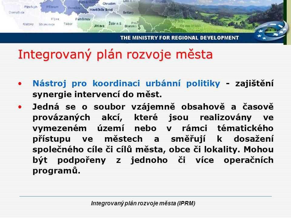 Integrovaný plán rozvoje města (IPRM) Usnesení vlády ze dne 13.