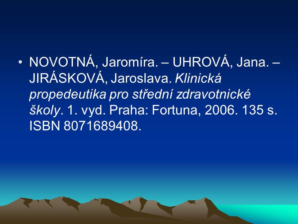 NOVOTNÁ, Jaromíra.– UHROVÁ, Jana. – JIRÁSKOVÁ, Jaroslava.