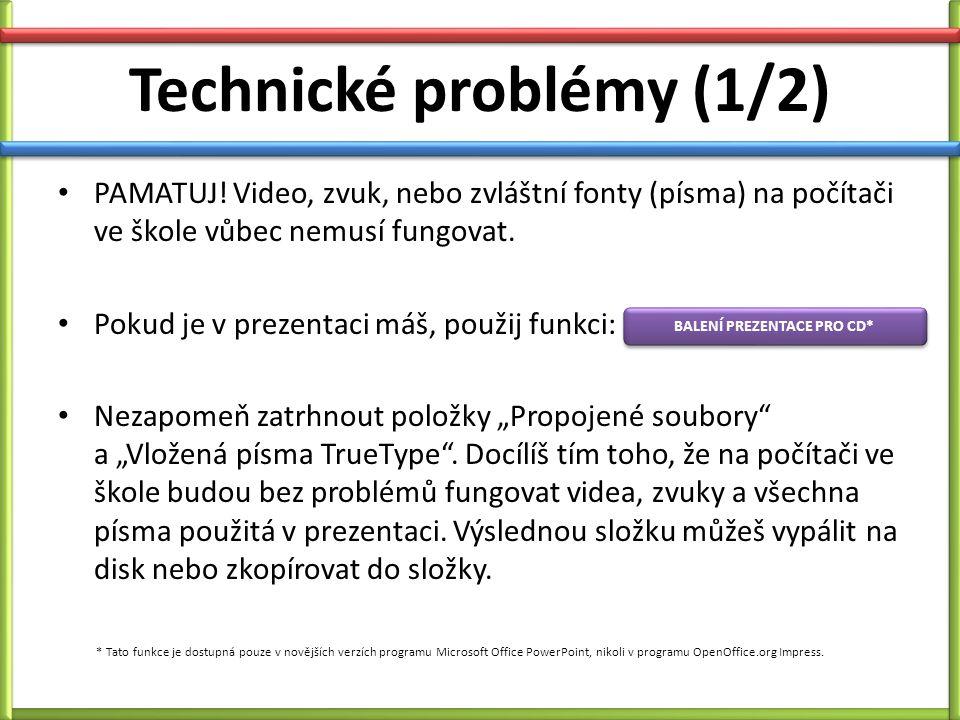 Technické problémy (1/2) PAMATUJ.