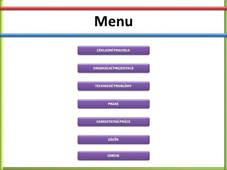 Základní pravidla - text Text je základním prvkem prezentace.