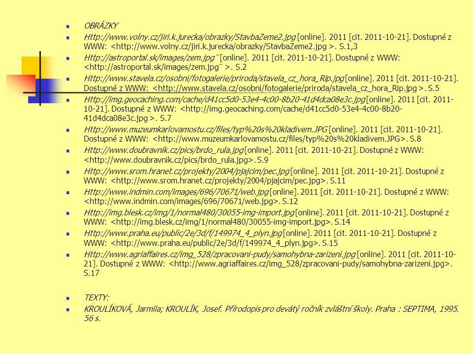OBRÁZKY Http://www.volny.cz/jiri.k.jurecka/obrazky/StavbaZeme2.jpg [online]. 2011 [cit. 2011-10-21]. Dostupné z WWW:. S.1,3 Http://astroportal.sk/imag