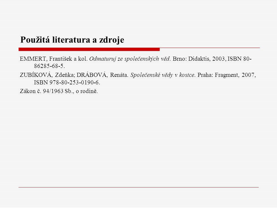 Použitá literatura a zdroje EMMERT, František a kol.