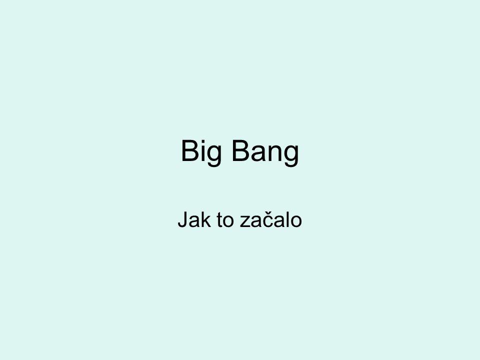 Big Bang Jak to začalo