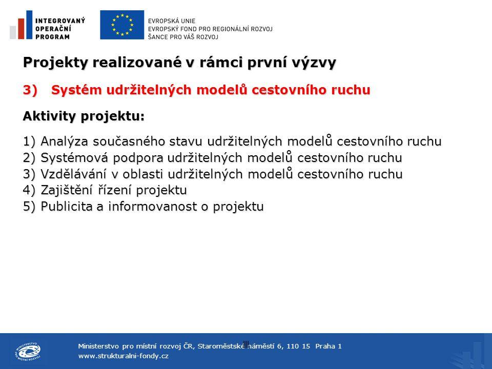 Ministerstvo pro místní rozvoj ČR, Staroměstské náměstí 6, 110 15 Praha 1 www.strukturalni-fondy.cz lll Projekty realizované v rámci první výzvy 3)Sys