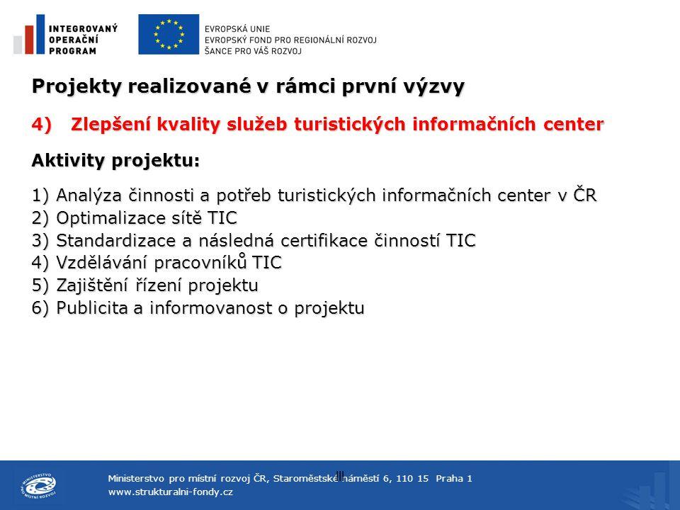 Ministerstvo pro místní rozvoj ČR, Staroměstské náměstí 6, 110 15 Praha 1 www.strukturalni-fondy.cz lll Projekty realizované v rámci první výzvy 4)Zle