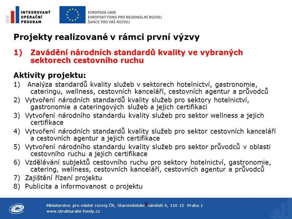 Ministerstvo pro místní rozvoj ČR, Staroměstské náměstí 6, 110 15 Praha 1 www.strukturalni-fondy.cz lll Projekty realizované v rámci první výzvy 1)Zav