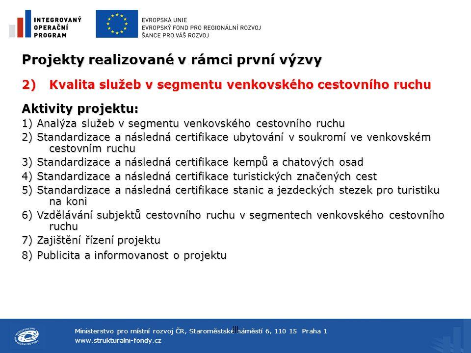 Ministerstvo pro místní rozvoj ČR, Staroměstské náměstí 6, 110 15 Praha 1 www.strukturalni-fondy.cz lll Projekty realizované v rámci první výzvy 2)Kva