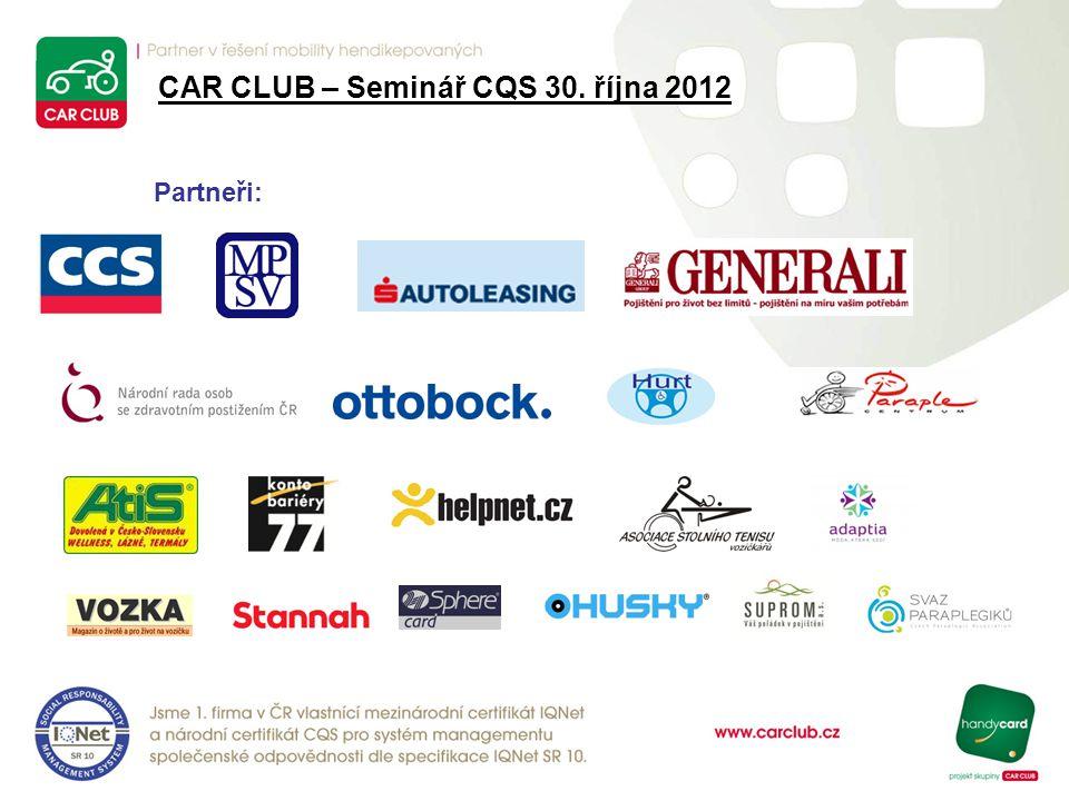 Partneři: CAR CLUB – Seminář CQS 30. října 2012
