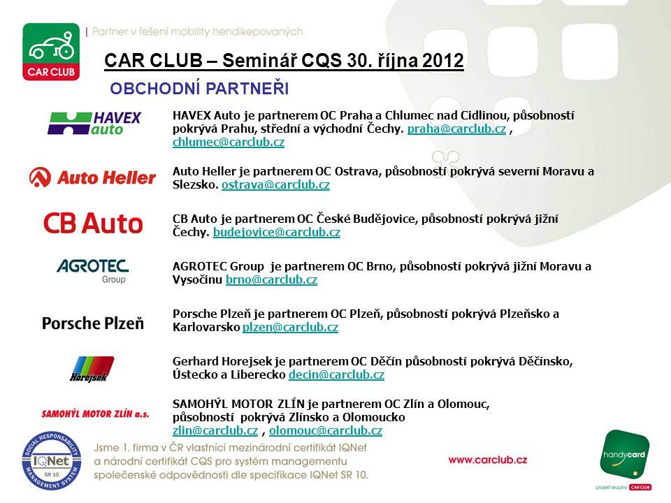OBCHODNÍ PARTNEŘI HAVEX Auto je partnerem OC Praha a Chlumec nad Cidlinou, působností pokrývá Prahu, střední a východní Čechy. praha@carclub.cz, chlum
