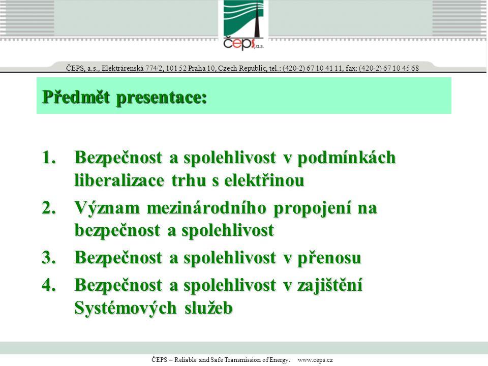 ČEPS, a.s., Elektrárenská 774/2, 101 52 Praha 10, Czech Republic, tel.: (420-2) 67 10 41 11, fax: (420-2) 67 10 45 68 ČEPS – Reliable and Safe Transmission of Energy.