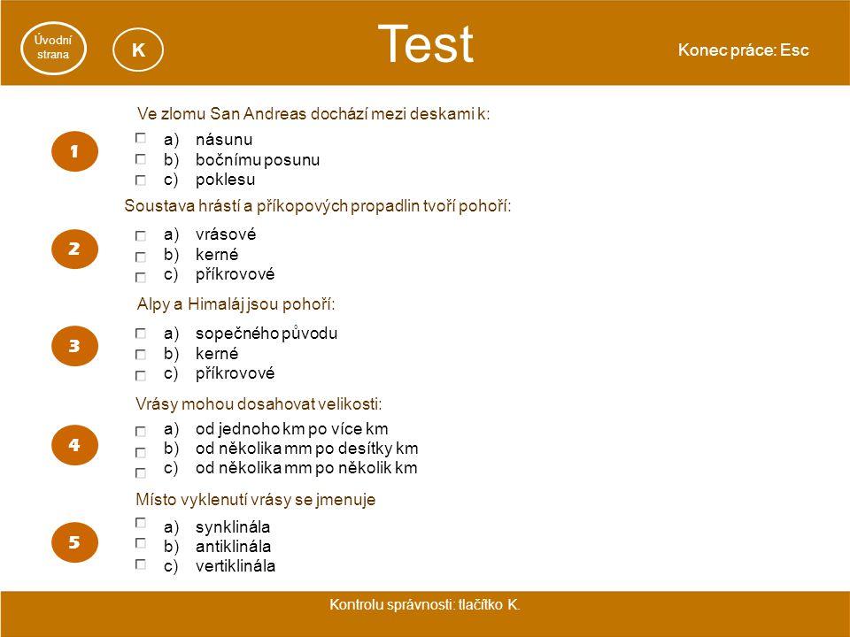 Test Konec práce: Esc Úvodní strana K Vrásy mohou dosahovat velikosti: Kontrolu správnosti: tlačítko K.